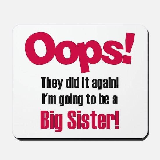 Oops Big Sister Mousepad