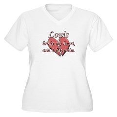 Louis broke my heart and I hate him T-Shirt