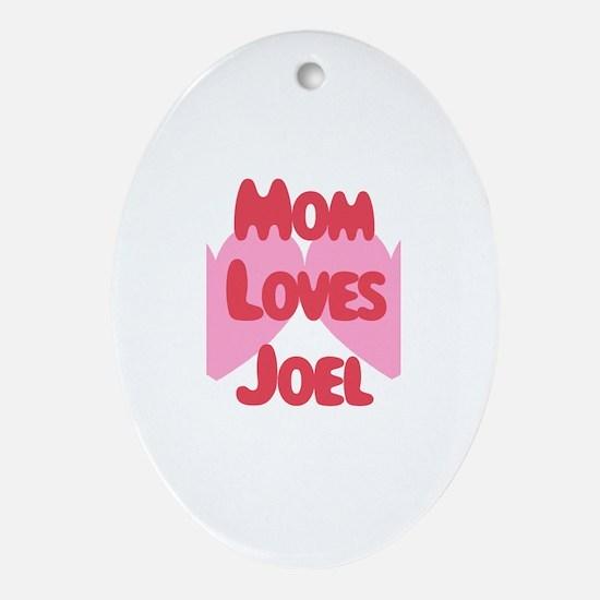 Mom Loves Joel Oval Ornament