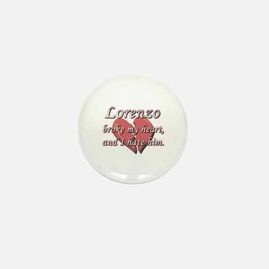 Lorenzo broke my heart and I hate him Mini Button