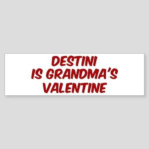 Destinis is grandmas valentin Bumper Sticker