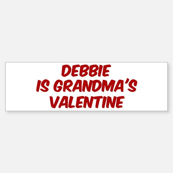 Debbies is grandmas valentine Bumper Bumper Bumper Sticker