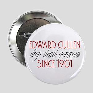 "Edward - Gorgeous since 1901 2.25"" Button"