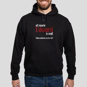 Of Course Edward is Real! Hoodie (dark)