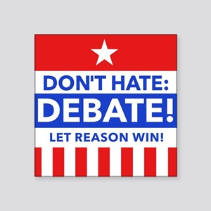Don't Hate: Debate! Sticker