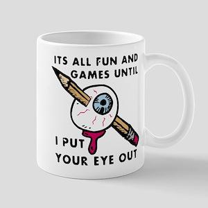 Put your eye out Mug