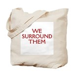 We Surround Them Tote Bag