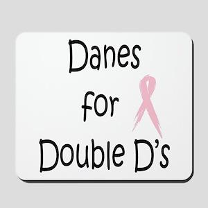 Danes for Double D's Mousepad