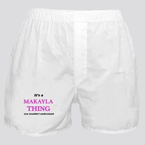 It's a Makayla thing, you wouldn& Boxer Shorts