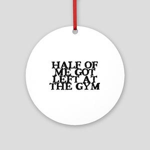 Half of Me Fitness Ornament (Round)