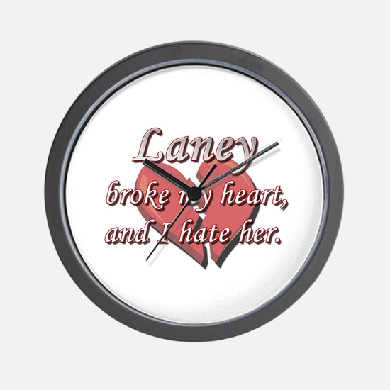 Laney broke my heart and I hate her Wall Clock