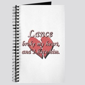 Lance broke my heart and I hate him Journal