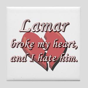 Lamar broke my heart and I hate him Tile Coaster