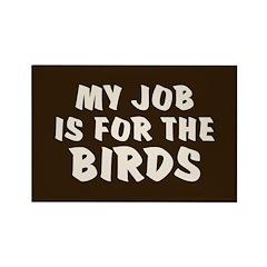 Job for the Birds Rectangle Magnet