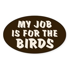 Job for the Birds Oval Decal