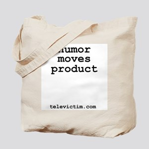 """""""humor moves product"""" Tote Bag"""