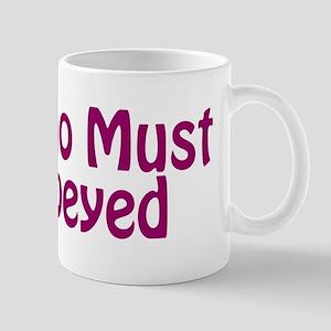 She Who Must Be Obeyed 11 oz Ceramic Mug
