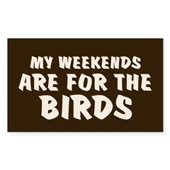 Weekends for the Birds Rectangle Decal