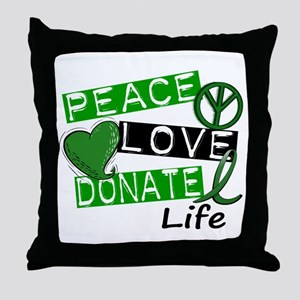 PEACE LOVE DONATE LIFE (L1) Throw Pillow