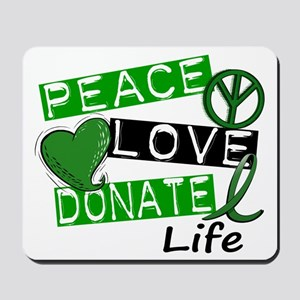 PEACE LOVE DONATE LIFE (L1) Mousepad