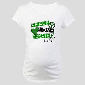 PEACE LOVE DONATE LIFE (L1) Maternity T-Shirt