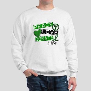 PEACE LOVE DONATE LIFE (L1) Sweatshirt