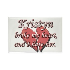 Kristyn broke my heart and I hate her Rectangle Ma