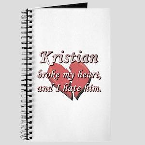 Kristian broke my heart and I hate him Journal