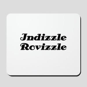Indizzle Rovizzle Mousepad