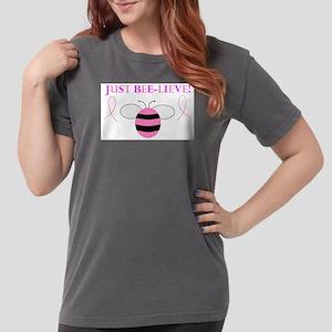 JUST BEE-LIEVE! T-Shirt