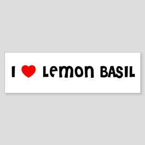 I LOVE LEMON BASIL Bumper Sticker