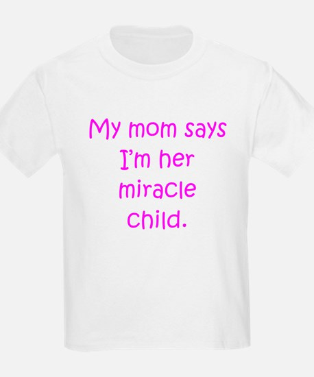 Mom Miracle Child Girl T-Shirt