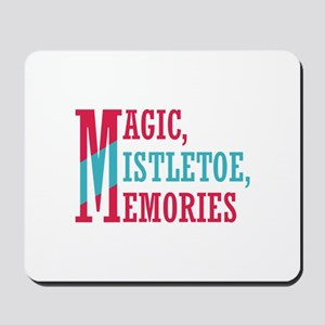 Magic, Mistletoe, Memories Mousepad