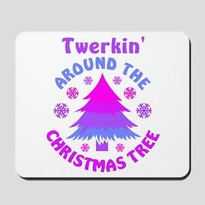 Twerkin' Around The Christmas Tree1 Mousepad