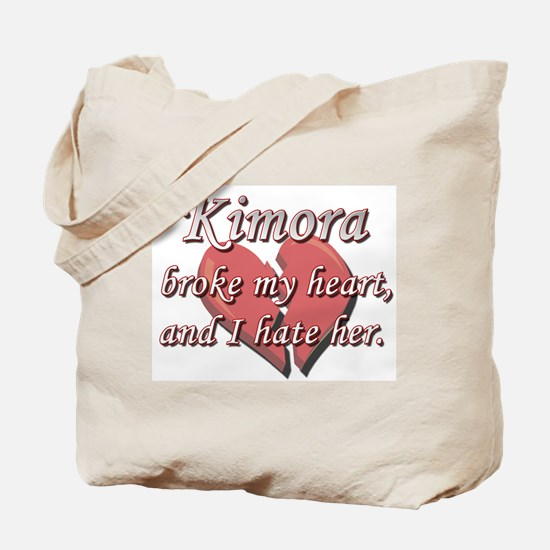 Kimora broke my heart and I hate her Tote Bag