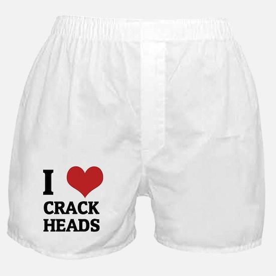 I Love Crack Heads Boxer Shorts
