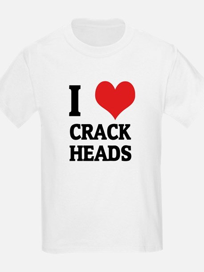 I Love Crack Heads Kids T-Shirt