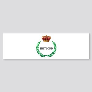 Embrace your inner shitlord! Bumper Sticker