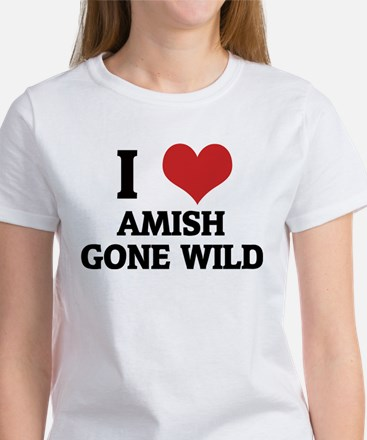 I Love Amish Gone Wild Women's T-Shirt