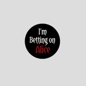 I'm Betting on Alice Mini Button