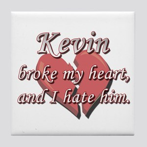 Kevin broke my heart and I hate him Tile Coaster