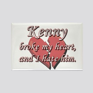 Kenny broke my heart and I hate him Rectangle Magn