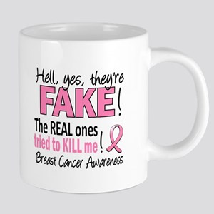 Yes They're Fake Breast Cancer Mugs
