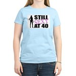Still Sexy At 40 Years Old Women's Light T-Shirt