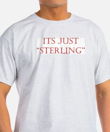 """Just """"Sterling"""" T-Shirt"""