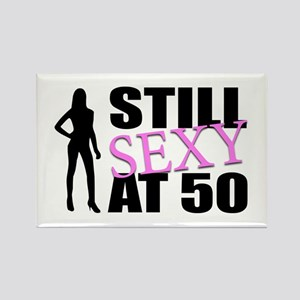 Still Sexy At 50 Years Old Rectangle Magnet
