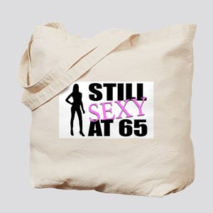 Still Sexy At 65 Years Old Tote Bag