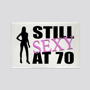 Still Sexy At 70 Years Old Rectangle Magnet