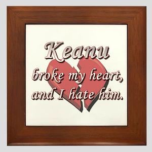 Keanu broke my heart and I hate him Framed Tile