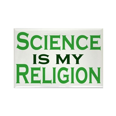 Science is my Religion Rectangle Magnet